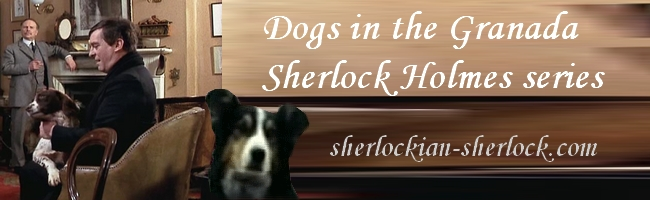 Dogs in the Granada Sherlock Holmes series
