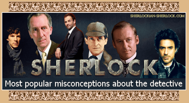 Common misconceptions about Sherlock Holmes
